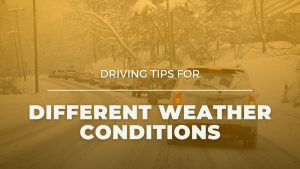 Driving Tips For Different Weather Conditions